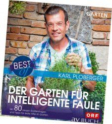 """""""Best of Karl Ploberger – Der Garten für intelligente Faule"""""""