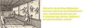 Real Tennis Game 1658: So könnte es sich am Ballhausplatz abgespielt haben. © Archivist
